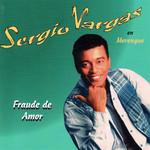 Fraude De Amor Sergio Vargas