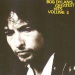 Greatest Hits Volume 3 Bob Dylan