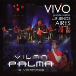 Grandes Exitos:  En Vivo En Buenos Aires Vilma Palma E Vampiros