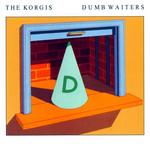 Dumb Waiters The Korgis
