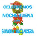 Celebremos Nochebuena Con Sonora Matancera Sonora Matancera