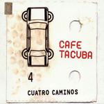 Cuatro Caminos Cafe Tacvba