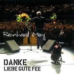 Danke Liebe Gute Fee Reinhard Mey
