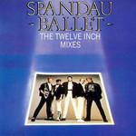 The Twelve Inch Mixes Spandau Ballet