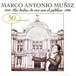 Mis Bodas De Oro Con El Publico Marco Antonio Muñiz