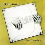 A Rare Conundrum Bert Jansch
