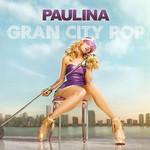 Gran City Pop (Edicion Deluxe) Paulina Rubio