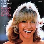Making A Good Thing Better Olivia Newton-John