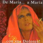 De Maria... A Maria Con Sus Dolores! Maria Jimenez
