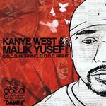 G.o.o.d. Morning, G.o.o.d. Night: Dawn Kanye West & Malik Yusef