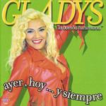 Ayer, Hoy Y Siempre Gladys La Bomba Tucumana