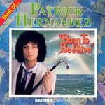 Born To Be Alive: Best Of Patrick Hernandez Patrick Hernandez