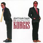 Don't Look Back: The Very Best Of The Korgis The Korgis