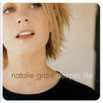 Deeper Life Natalie Grant