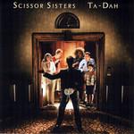 Ta-Dah (Deluxe Edition) Scissor Sisters