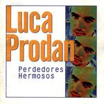 Perdedores Hermosos Luca Prodan