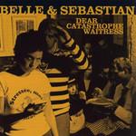 Dear Catastrophe Waitress Belle And Sebastian
