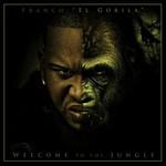 Welcome To The Jungle Franco El Gorila