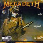 So Far, So Good... So What! (2004) Megadeth