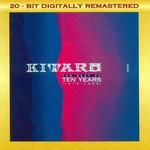 The Best Of Ten Years (1976-1986) Kitaro