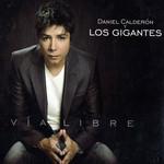 Via Libre Daniel Calderon & Los Gigantes Del Vallenato