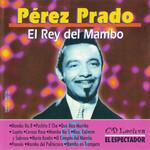 El Rey Del Mambo Perez Prado