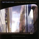 Everything Waits To Be Noticed Art Garfunkel, Maia Sharp & Buddy Mondlock