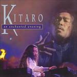 An Enchanted Evening Kitaro
