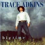 Big Time Trace Adkins