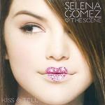 Kiss & Tell Selena Gomez & The Scene