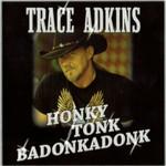 Honky Tonk Badonkadonk Trace Adkins