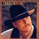 Dreamin' Out Loud Trace Adkins