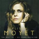 The Best Of Alison Moyet: 25 Years Revisited Alison Moyet