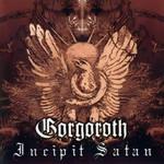 Incipit Satan Gorgoroth