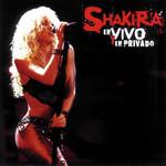 En Vivo Y En Privado Shakira