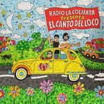 Radio La Colifata Presenta: El Canto Del Loco El Canto Del Loco