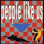 People Like Us People Like Us