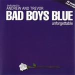 Unforgettable Bad Boys Blue