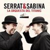 Aterriza lo nuevo de Serrat & Sabina